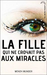 La fille qui ne croyait pas aux miracles