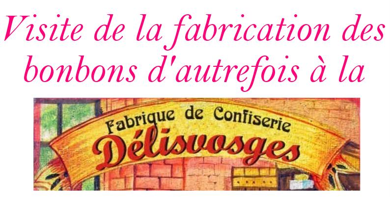 La confiserie DelisVosges à Darney - Visite de la fabrication des bonbons d'autrefois dans la confiserie DelisVosges de Darney