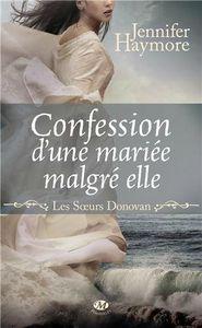 Confession d'une mariee malgre elle