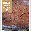 Fondant au chocolat ultra simple
