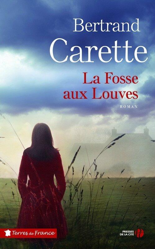 LA FOSSE AUX LOUVES BERTRAND CARETTE