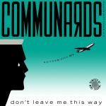 communards-dont-leave-me-this-way-gotham-city-mix-741657