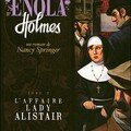 Les enquêtes d'enola holmes, tome 2 : l'affaire lady alistaire - nancy springer