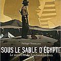 sous le sable d'egypte : le mystère de toutankhamon, de philippe nessmann