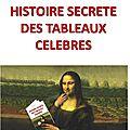 Histoire secrète des tableaux célèbres (3)