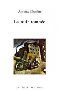 la nuit tombée, Antoine Choplin