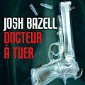 Docteur à tuer - josh bazell