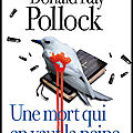 Une mort qui en vaut la peine - donald ray pollock - editions albin michel
