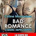 Bad romance 3 - coeurs imprudents de céline mancellon