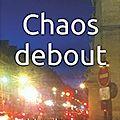 Chaos debout suivi de quelques soubresauts - philippe mangion