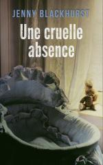une-cruelle-absence-Jenny Blackhurst-critique-avis-opinion-Fleurdô