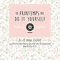 Un nouveau salon de créations & savoir-faire : le printemps du do it yourself
