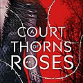 A Court of Thorns and Roses_Sarah J