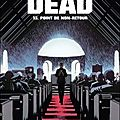 Walking dead, tome 13, point de non-retour, écrit par robert kirkman, dessins de charlie adlard