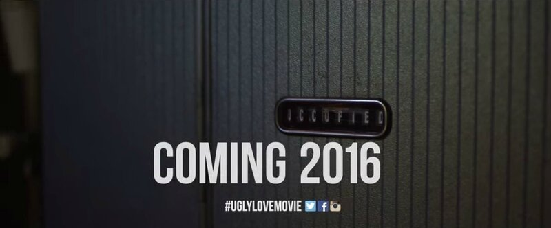 ugly love coming 2016