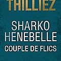 Sharko - henebelle: couple de flics ❉❉❉ franck thilliez