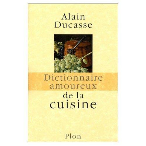 Dictionnaire amoureux de la cuisine m li m lo gastronomique - Dictionnaire de la cuisine ...