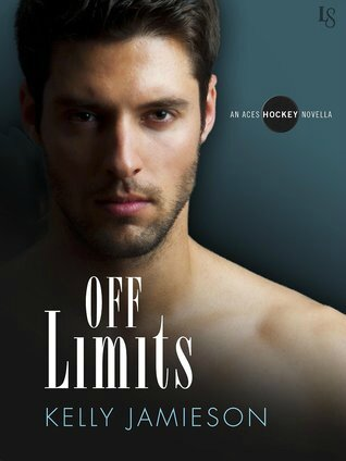 Off Limits (Aces Hockey #1.5) by Kelly Jamieson (ARC provided for an honest review)