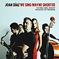 Joan Diaz - 2011 - We Sing Wayne Shorter (DiscMedi)