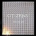 Citizens! – here we are (2012)