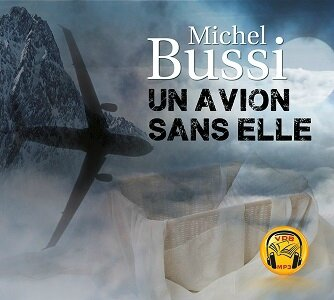 un-avion-sans-elle-michel-bussi_grand_c320df414ab729fe78abc162235ca8a7