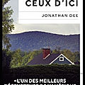 Ceux d'ici - jonathan dee - editions plon