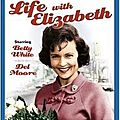 Life with Elizabeth - Saisons 1 et 2 [2012]