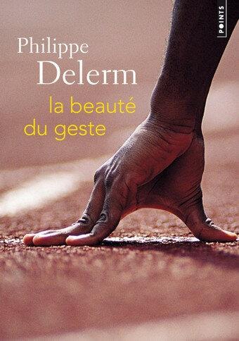 La beauté du geste, de Philippe Delerm - Masse Critique Babelio