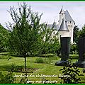 Les jardins de contes de fées du château du rivau (suite)