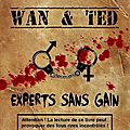 06* WAN & TED - EXPERTS SANS GAIN - 01.10.2011 - Kamash
