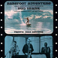 Bud Shank - 1961 - Barefoot Adventure (Pacific Jazz)