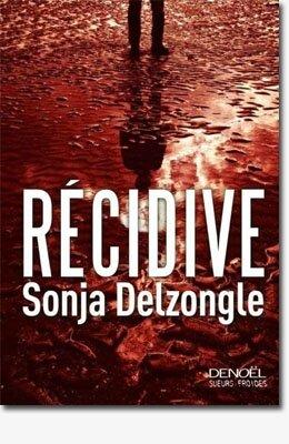 Récidive de Sonja Delzongle