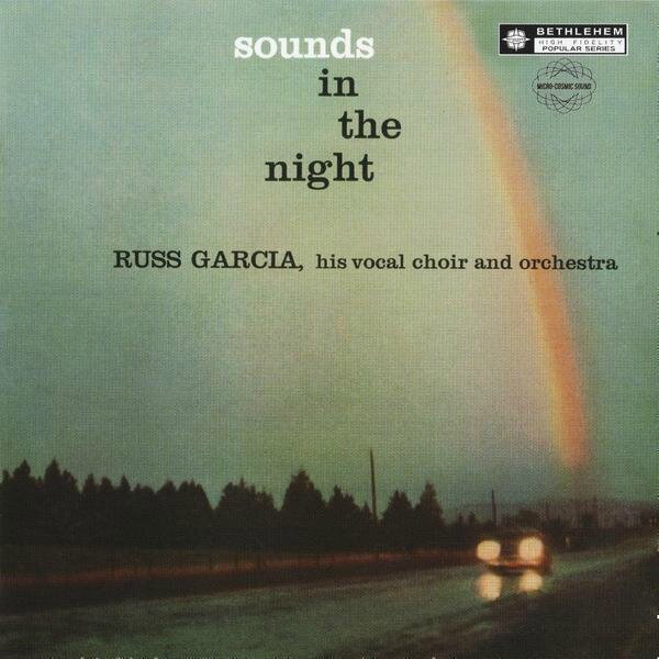Russ Garcia - 1957 - Sounds in the Night (Bethtehem)