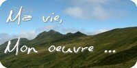 ma vie, mon oeuvre