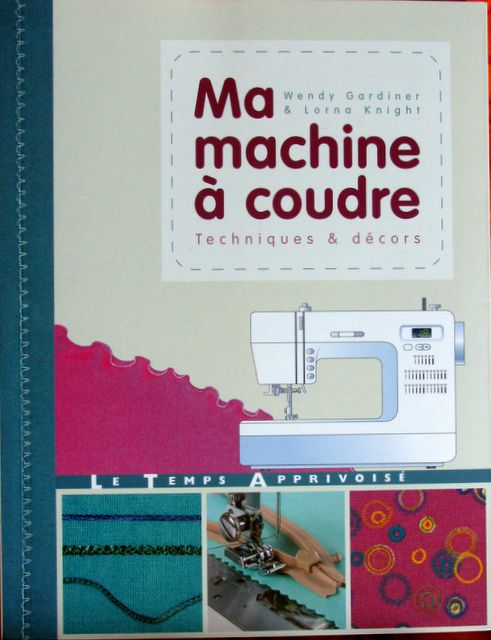 Machine coudre ou surjeteuse le temps de vivre for Machine a coudre 69