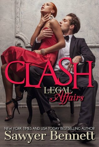 Clash: A Legal Affairs Story (Book #1 of Cal and Macy's Story) by Sawyer Bennett (ARC provided for an honest review)