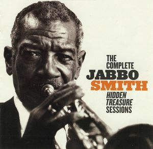 Jabbo Smith - 1961 - The Complete Jabbo Smith Hidden Treasure Sessions (LoneHillJazz)