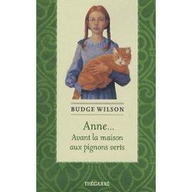 Wilson budge anne avant la maison aux pignons verts for Anne la maison aux pignons verts livre en ligne
