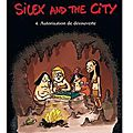 ~ silex and the city, t. 4 : autorisation de découverte - jul
