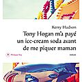Kerry hudson, tony hogan m'a payé un ice-cream soda avant de me piquer maman