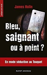 Bleu, saignant ou à point ? de James Holin