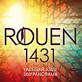 Rouen 1431: querelle d'historiens autour du panorama