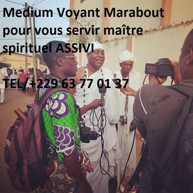 Medium Voyant Marabout pour vous servir maître spirituel ASSIVI