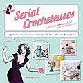 The serial crocheteuses pour mango : le livre !