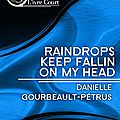 Raindrops keep falling on my head (danielle gourbeault-petrus)