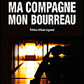 Ma compagne mon bourreau - maxime gaget - editions michalon