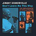 Jimmy somerville: don't leave me this way (live and acoustic at stella polaris | new single| 22nd july 2016