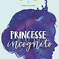 Princesse incognito (rosewood chronicles #1) par connie glynn