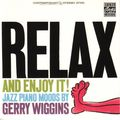 Gerry Wiggins - 1961 - Relax And Enjoy It! (Contemporary)