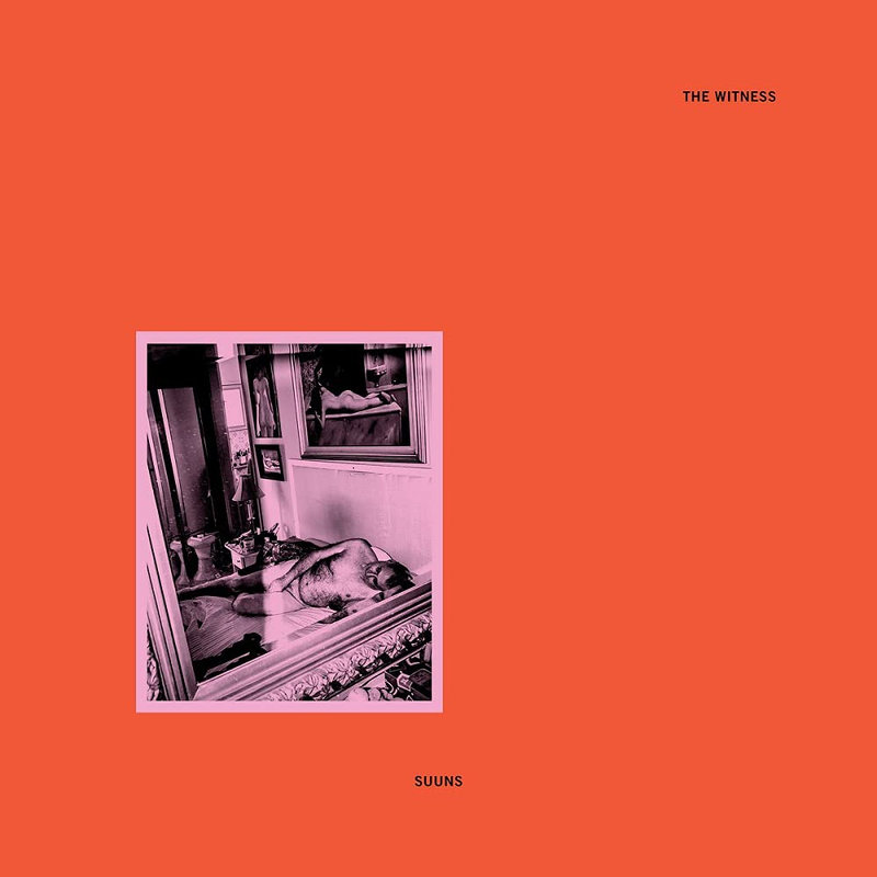 SUUNS – The Witness (2021)